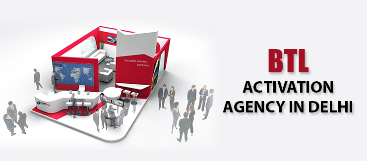 BTL Activation Agency in Delhi