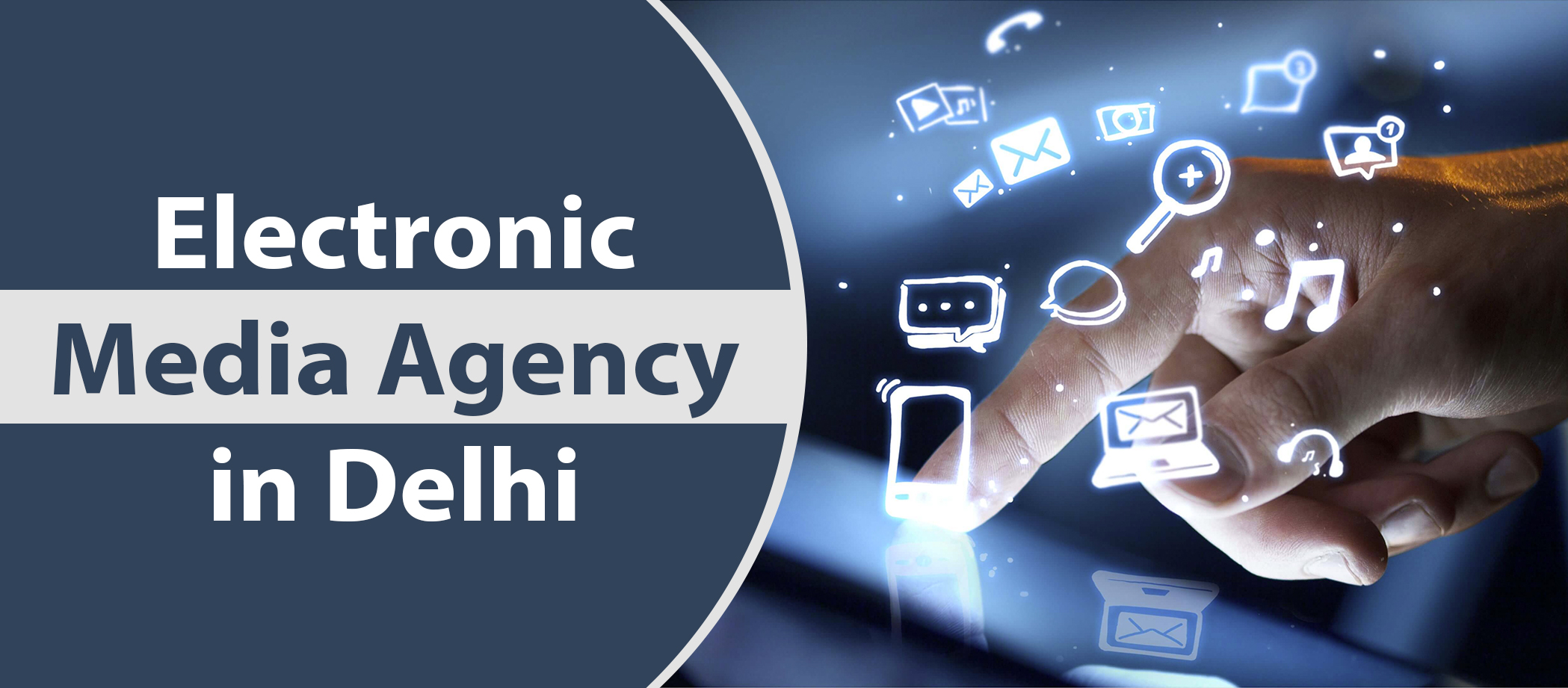 Electronic media agency in delhi